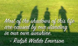 Emerson quote about standing in our own sunshine
